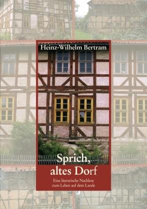 Sprich, altes Dorf von Bertram,  Heinz-Wilhelm