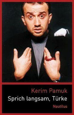 Sprich langsam, Türke von Hein,  Sybille, Pamuk,  Kerim