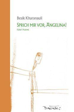 Sprich mir vor, Angelina! von Hummelt,  Norbert, Kharanauli,  Besik, Pschera,  Mario, Tchigladze,  Nana