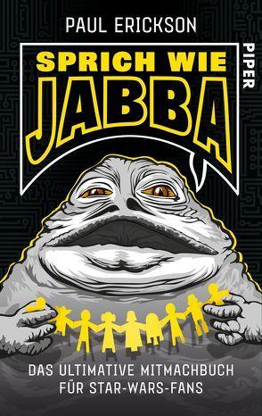 Sprich wie Jabba! von Erickson,  Paul, Weber,  Markus, Weinert,  Simon
