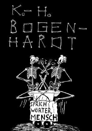 SPRICH WÖRTER, MENSCH von Bogenhardt,  Karl-Heinz