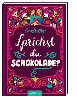 Sprichst du Schokolade? von Forrester,  Kate, Lester,  Cas, Spindler,  Christine