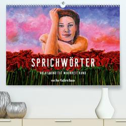 Sprichwörter (Premium, hochwertiger DIN A2 Wandkalender 2020, Kunstdruck in Hochglanz) von Busse,  dieKleinert.de/Ann-Kathrin
