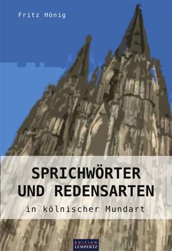 Sprichwörter und Redensarten in kölnischer Mundart von Hoenig,  Fritz