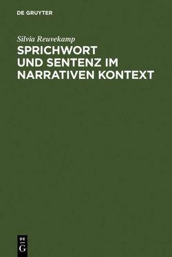 Sprichwort und Sentenz im narrativen Kontext von Reuvekamp,  Silvia