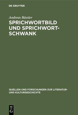 Sprichwortbild und Sprichwortschwank von Bässler,  Andreas