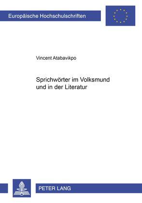 Sprichwörter im Volksmund und in der Literatur von Atabavikpo,  Vincent