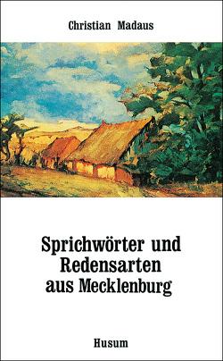 Sprichwörter und Redensarten aus Mecklenburg von Madaus,  CHristian