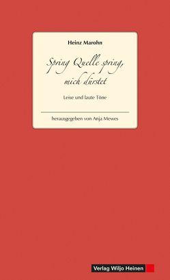 Spring Quelle spring, mich dürstet von Marohn,  Heinz, Mewes,  Anja
