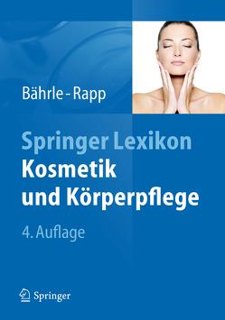 Springer Lexikon Kosmetik und Körperpflege von Bährle-Rapp,  Marina
