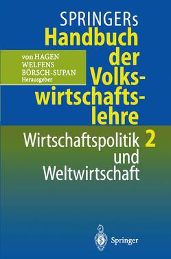Springers Handbuch der Volkswirtschaftslehre 2 von Börsch-Supan,  Axel, Hagen,  Jürgen v., Welfens,  Paul J.J.