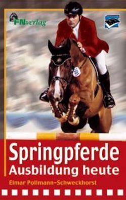 Springpferde-Ausbildung heute von Pollmann-Schweckhorst,  Elmar, Vogel,  Thomas