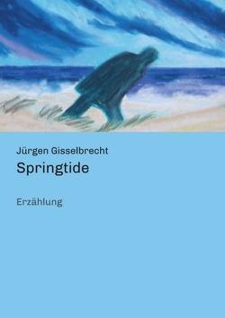 Springtide von Gisselbrecht,  Jürgen