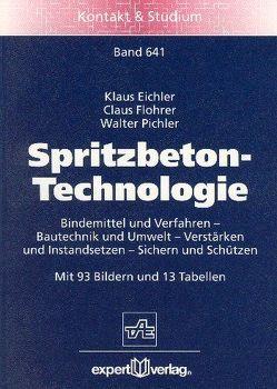 Spritzbeton-Technologie von Eichler,  Klaus, Flohrer,  Claus, Pichler,  Walter