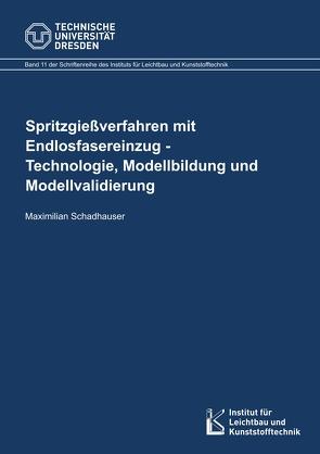 Spritzgießverfahren mit Endlosfasereinzug von Schadhauser,  Maximilian