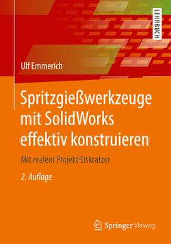 Spritzgießwerkzeuge mit SolidWorks effektiv konstruieren von Emmerich,  Ulf
