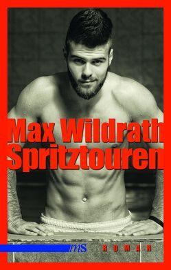 Spritztouren von Wildrath,  Max