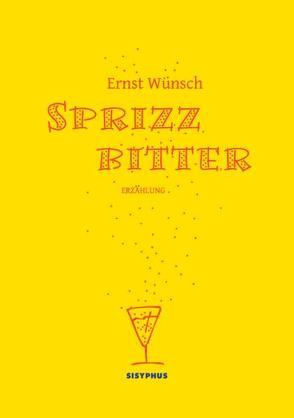 Sprizz bitter von Wünsch,  Ernst