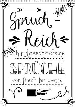 Spruch-Reich-handgeschriebene Sprüche von frech bis weise (Wandkalender 2020 DIN A2 hoch) von B-B Müller,  Christine