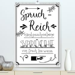 Spruch-Reich-handgeschriebene Sprüche von frech bis weise (Premium, hochwertiger DIN A2 Wandkalender 2020, Kunstdruck in Hochglanz) von B-B Müller,  Christine