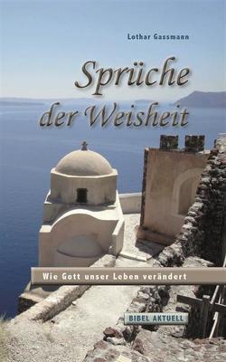 Sprüche der Weisheit von Gassmann,  Lothar