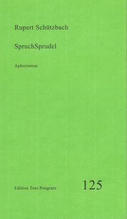 SpruchSprudel von Schützbach,  Rupert