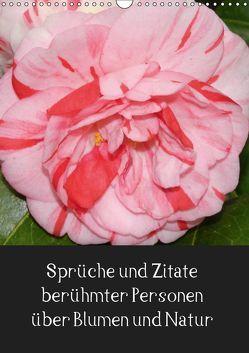 Sprüche und Zitate berühmter Personen über Blumen und Natur (Wandkalender 2019 DIN A3 hoch) von Herkenrath,  Sven