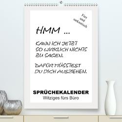 Sprüchekalender. Witziges fürs Büro (Premium, hochwertiger DIN A2 Wandkalender 2021, Kunstdruck in Hochglanz) von Hurley,  Rose