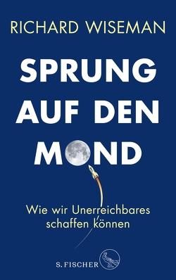 Sprung auf den Mond von Neubauer,  Jürgen, Wiseman,  Richard
