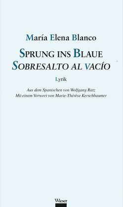 Sprung ins Blaue / Sobresalto al vacío von Blanco,  María Elena, Kerschbaumer,  Marie Thérèse, Ratz,  Wolfgang