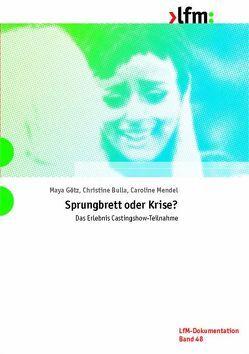 Sprungbrett oder Krise? von Bulla,  Christine, Götz,  Maya, Landesanstalt für Medien Nordrhein-Westfalen (LfM), Mendel,  Caroline