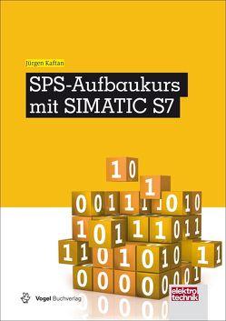 SPS-Aufbaukurs mit SIMATIC S7 von Kaftan,  Jürgen