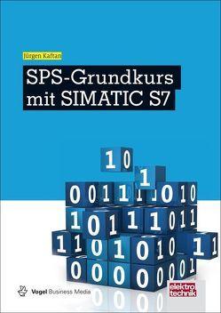 SPS-Grundkurs mit SIMATIC S7 von Kaftan,  Jürgen