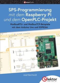 SPS-Programmierung mit dem Raspberry Pi und dem OpenPLC-Projekt von Bernhardt,  Josef