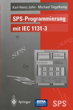 SPS-Programmierung mit IEC 1131-3 von John,  Karl-Heinz, Tiegelkamp,  Michael