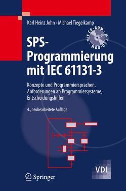 SPS-Programmierung mit IEC 61131-3 von John,  Karl-Heinz, Tiegelkamp,  Michael