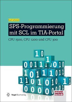 SPS-Programmierung mit SCL im TIA-Portal von Schmitt,  Karl