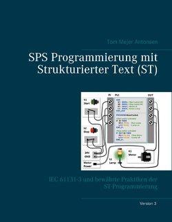 SPS Programmierung mit Strukturierter Text (ST), V3 RINGBUCH von Antonsen,  Tom Mejer