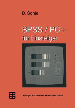 SPSS/PC+ für Einsteiger von Šonje,  Deziderio