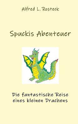 Spuckis Abenteuer von Rosteck,  Alfred L