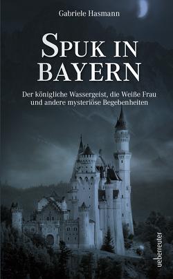 Spuk in Bayern von Hasmann,  Gabriele