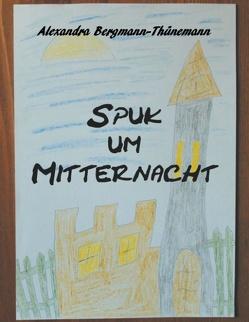 Spuk um Mitternacht von Bergmann-Thünemann,  Alexandra