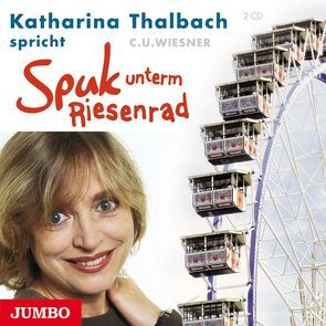 Spuk unterm Riesenrad von Thalbach,  Katharina, Wiesner,  C. U.