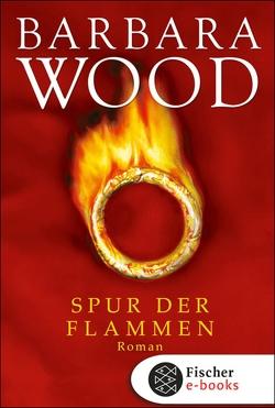 Spur der Flammen von Dickerhof-Kranz,  Susanne, Wood,  Barbara