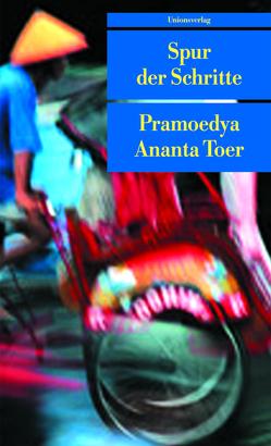 Spur der Schritte von Hiang Gornik,  Giok, Toer,  Pramoedya Ananta