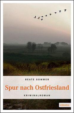 Spur nach Ostfriesland von Sommer,  Beate