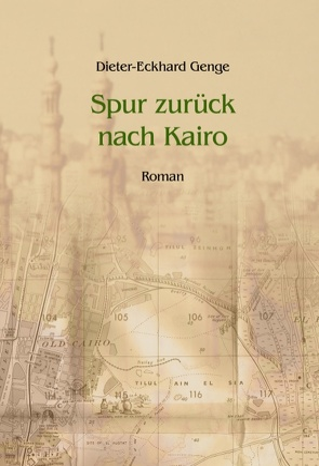 Spur zurück nach Kairo von Genge,  Dieter-Eckhard