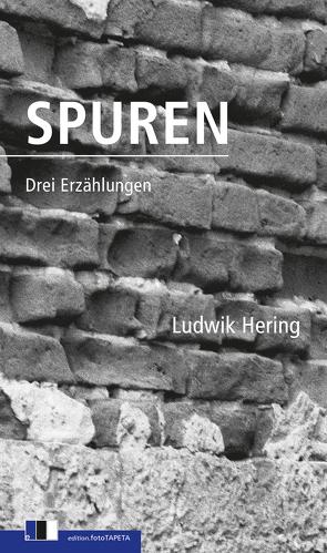 Spuren von Hering,  Ludwik, Murawska-Pejù,  Ludmilla, Quinkenstein,  Lothar