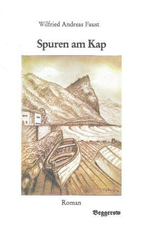 Spuren am Kap von Faust,  Wilfried Andreas