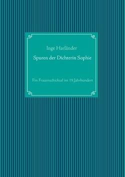 Spuren der Dichterin Sophie von Harländer,  Inge